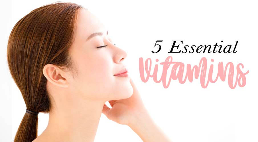 5 Essential Vitamins For Healthy And Glowing Skin