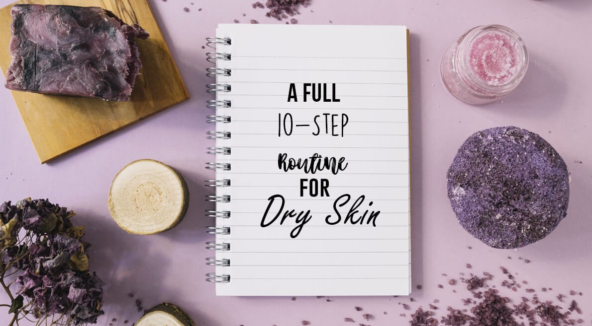 A Full 10-Step Routine for Dry Skin